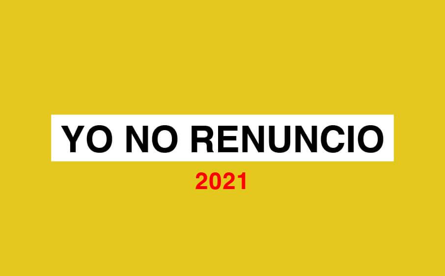 yo no renuncio 2021